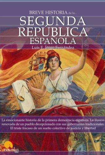 Breve historia de la Segunda República española por Luis Enrique Íñigo Fernández