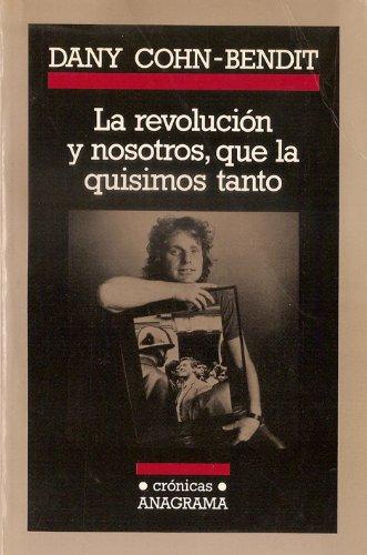 La revolución y nosostros, que la quisimos tanto (Crónicas)