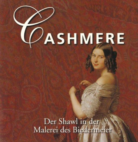 Cashmere: Der Shawl in der Malerei des Biedermeier. Dt./Engl./Ital.