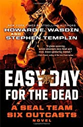 Easy Day for the Dead: A SEAL Team Six Outcasts Novel by Howard E. Wasdin (2013-12-31)