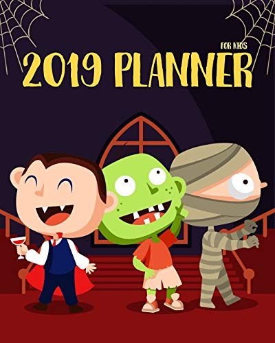 2019 Planner For Kids: 2019 Planner Weekly And Monthly For Kids : Academic Year Calendar Schedule Appointment Organizer And Journal Notebook To Do ... X 10 | Halloween (kids calendar 2019, Band 3) (3 2019 Halloween)