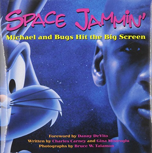 Space Jammin : Michael and Bugs Hit the Big Screen by Charles Carney (1996-06-01)