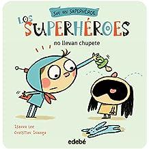 Los superhéroes no llevan chupete (Soy un Superhéroe)