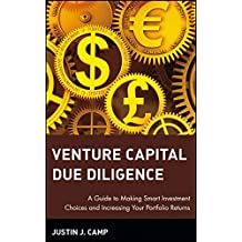 Venture Capital Due Diligence: A Guide to Making Smart Investment Choices and Increasing Your Portfolio Returns (Wiley Finance Editions)