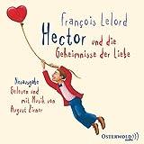 Hector und die Geheimnisse der Liebe: 4 CDs (Hectors Abenteuer, Band 2) - François Lelord