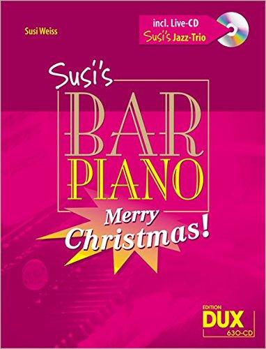 Susi` Bar Piano - Merry Christmas! 20 Weihnachtslieder in mittelschwerer, jazziger Bearbeitung mit CD, eingespielt von Susi's Jazztrio