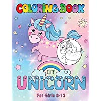 Unicorn Coloring Book for Girls 8-12: A Funny Arts and Crafts Activity Book for Children