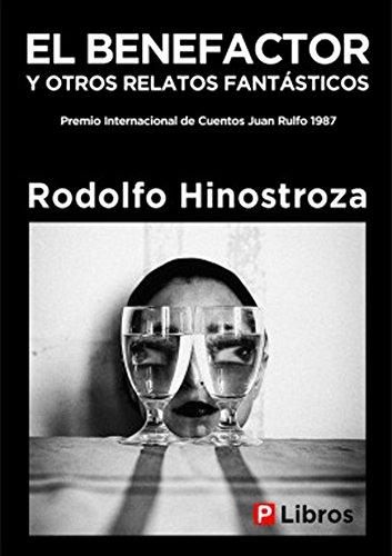El Benefactor y otros relatos fantásticos por Rodolfo Hinostroza