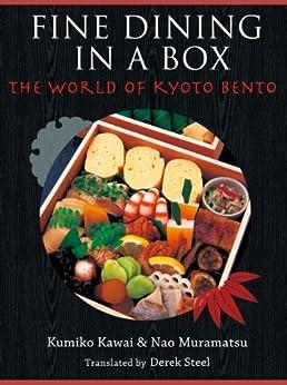FINE DINING IN A BOX - The World of Kyoto Bento (English Edition) par [Kawai, Kumiko]