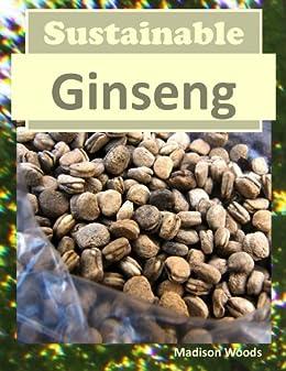 Sustainable Ginseng (English Edition) par [Woods, Madison]