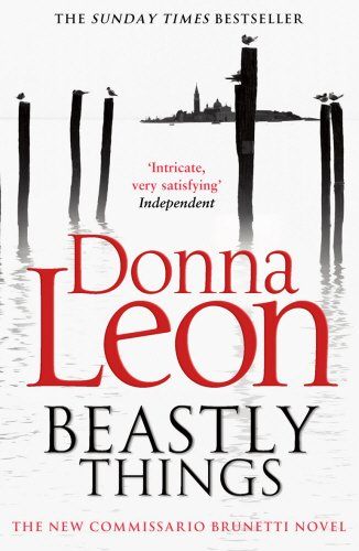 Beastly Things: (Brunetti 21) por Donna Leon