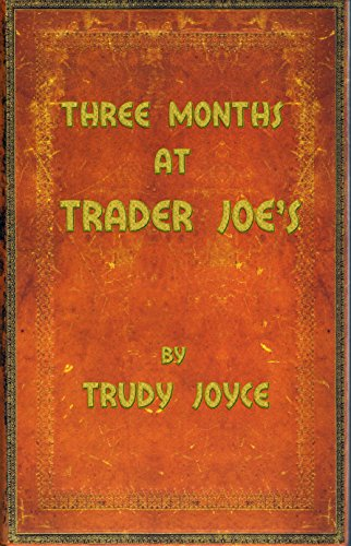 three-months-at-trader-joes-a-lifestyle-odyssey-english-edition