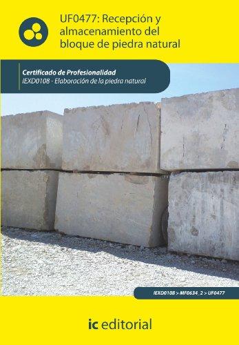 Recepción y almacenamiento del bloque de piedra natural. iexd0108 - elaboración de la piedra natural