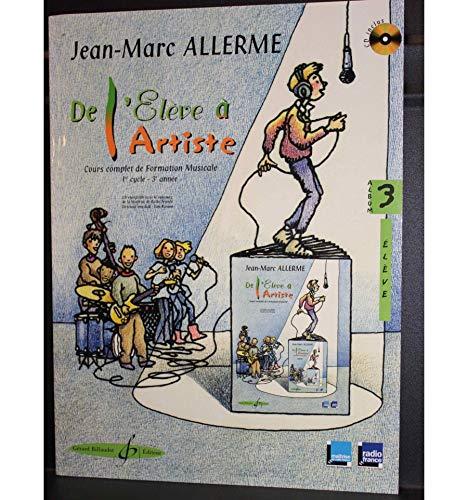DE L'ELEVE A L'ARTISTE - volume 3, livre de l'élève