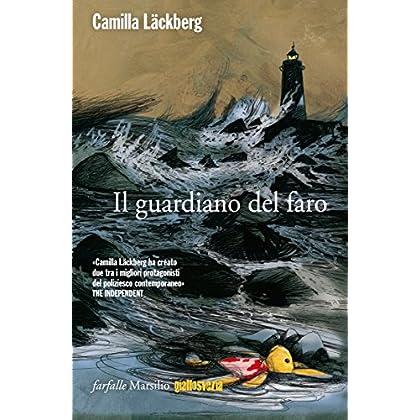 Il Guardiano Del Faro: La Settima Indagine Di Erica Falck E Patrik Hedström (Le Indagini Di Erica Falck E Patrik Hedström)