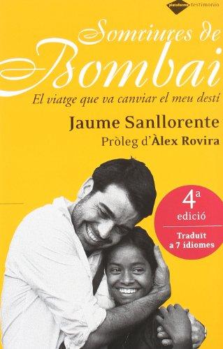 Somriures De Bombai. El Viatge Que Va Canviar El Meu Destí (català) por Jaume Sanllorente