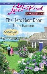 The Hero Next Door (Love Inspired Larger Print) by Irene Hannon (2009-08-01)