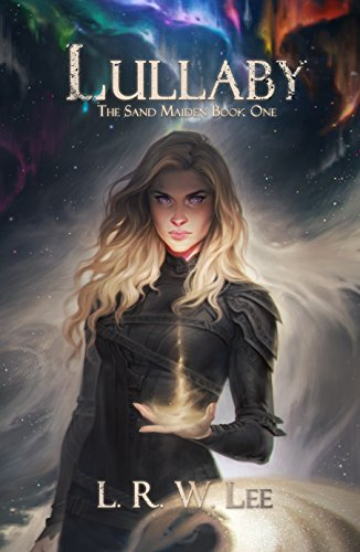 Lullaby: New Adult Epic Fantasy Romance with Young Adult Appeal (The Sand Maiden Book 1)