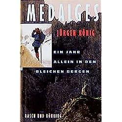 Medalges: Ein Jahr allein in den Bergen (Edition Rasch und Röhring)