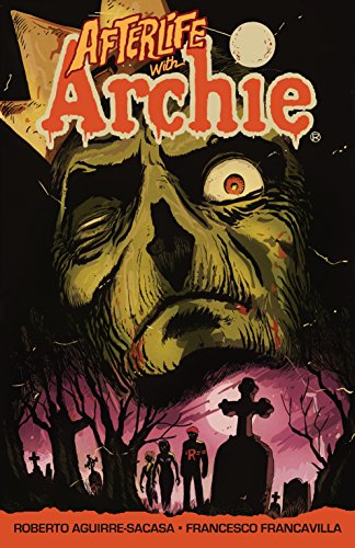 Afterlife with Archie: Escape from Riverdale (English Edition)