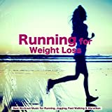 Running for Weight Loss – Best Workout Music for Running, Jogging, Fast Walking & Marathon
