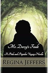 Mr. Darcy's Fault: A Pride and Prejudice Vagary Novella Paperback