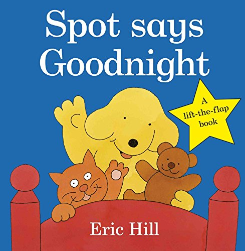 Spot Says Goodnight (Spot - Original Lift The Flap) por Eric Hill