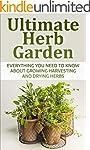 Herb; Ultimate Herb Garden: Everythin...