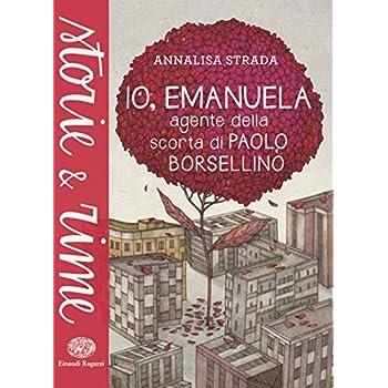Io, Emanuela - Agente Della Scorta Di Paolo Borsellino