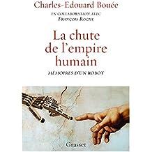 La chute de l'Empire humain: Mémoires d'un robot