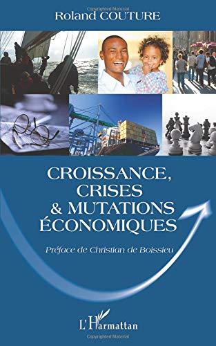 Croissance Crises et Mutations Economiques