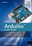 Arduino in der Praxis (PC & Elektronik)