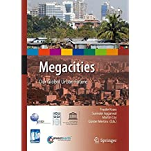 Megacities: Our Global Urban Future (International Year of Planet Earth)