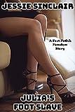 Julia's Foot Slave: A Foot Fetish Femdom Story (English Edition)