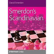 Smerdon's Scandinavian: A complete attacking repertoire for Black after 1e4 d5