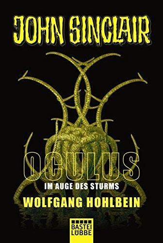 Preisvergleich Produktbild Oculus - Im Auge des Sturms: Ein John Sinclair Roman (John Sinclair Romane, Band 2)