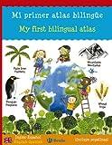 Mi primer atlas bilingüe: My first bilingual atlas (Castellano - A Partir De 6 Años - Libros En Inglés - Atlas Bilingües)