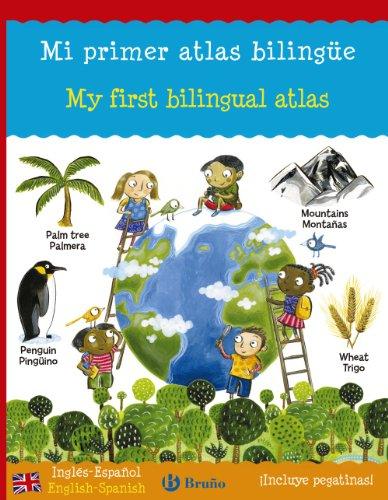 Mi primer atlas bilingüe: My first bilingual atlas (Castellano - A Partir De 6 Años - Libros En Inglés - Atlas Bilingües) por Catherine Bruzzone