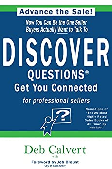 DISCOVER Questions™ Get You Connected: for Professional Sellers (English Edition) par [Calvert, Deb]