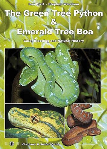 The Green Tree Python and Emerald Tree Boa: Care, Breeding and Natural History (Green Python-tiere Tree)