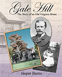 Gale Hill: The Story of an Old Virginia Home