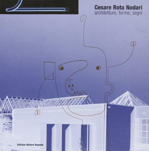 Cesare Rota Nodari. Architetture, forme, segni