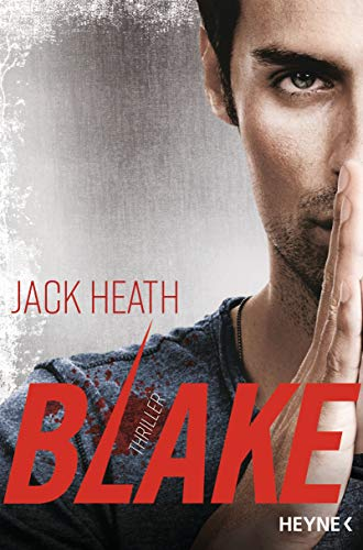 Blake: Thriller von [Heath, Jack]
