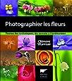 Photographier les fleurs : Toutes les techniques, du terrain à l'ordinateur