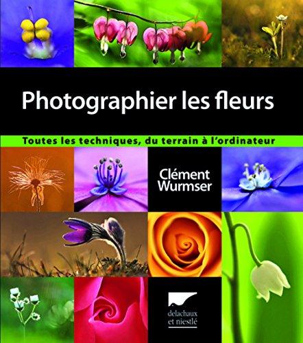 Photographier les fleurs par Clement Wurmser