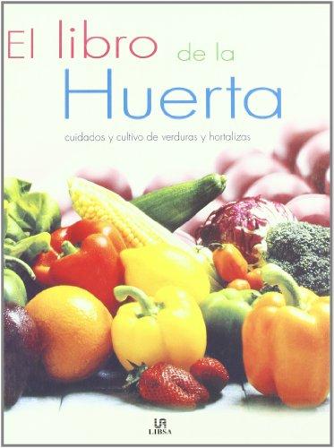 Descargar Libro Libro de la Huerta, el de Francisco J. Alonso De La Paz