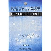 Dictionnaire : Rêves - Signes - Symboles - Le code Source