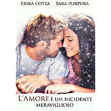 L'amore è un incidente meraviglioso (Italian Edition)
