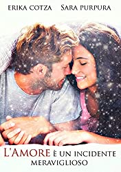 L'amore è un incidente meraviglioso