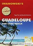 Guadeloupe und seine Inseln - Reiseführer von Iwanowski: Individualreiseführer mit Karten-Download (Reisehandbuch) - Heidrun Brockmann, Stefan Sedlmair